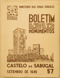 (57) - Boletim da Direcção Edifícios e Monumentos Nacionais - Castelo de Sabugal - Ministério das Obras Publicas - Lisboa - 1949. Desc. 27 pág + 42 Figuras / Estampas /26 cm x 21 cm / Br. Ilust. «€20.00»
