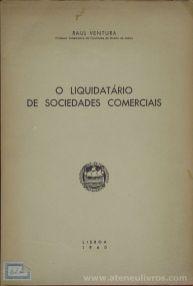 Raul Ventura - O Liquidatário de Sociedades Comerciais - Faculdade de Direito da Universidade de Lisboa - Lisboa - 1960. Desc.[104] pág / 24 cm x 17 cm / Br «€12.50»