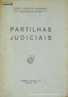 José Augusto Cardoso - Partilha Judiciais - Coimbra Editora, Ldª - Coimbra - 1939. Desc.[79] pág / 25 cm x 17 cm / Br. «€12.50»