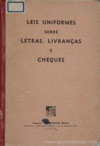 Lei Uniforme Sobre Letras, Livranças e Cheques Universidade Editora - Lisboa - S/D. Desc.[105] pág / 23 cm x 16 cm / E. «£12.50»