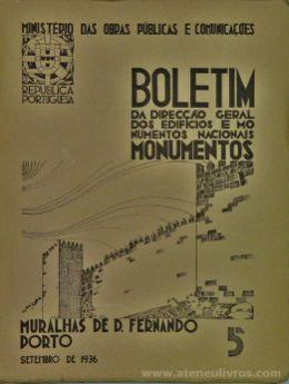 (5) - Boletim da Direcção Edifícios e Monumentos Nacionais - Muralhas de D. Fernando - Porto - Ministério das Obras Publicas - Lisboa - 1936. Desc. 23 pág + 43 Figuras / Estampas /26 cm x 21 cm / Br. Ilust. «€20.00»