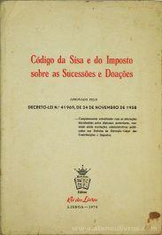 Código da Sisa e do Imposto Sobre as Sucessões e Doações - Rei dos Livros - Lisboa - 1974. Desc.[328] pág / 23 cm x 16 cm / Br. «€15.00»