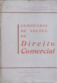 J.Pires Cardoso - Compêndio de Noções de Direito Comercial - Atlântida Editora - Coimbra - 1968. Desc.[357] pág / 21 cm x 15 cm / E. «€12.50»