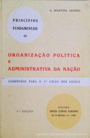 A.Martins Afonso - Organização Política e Administrativa da Nação - Empresa Literária Fluminese - Lisboa - 1972. Desc.[286] pág / 23 cm x 15 cm / E. «€10.00»