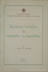 E. Tropa e A. Galamba - Bactérias Halófilas do Vermelho do Bacalhau - Comissão Reguladora do Comércio de Bacalhau / Ministério da Economia - Lisboa - 1955. Desc.[40] pág / 24 cm x 16 cm / Br. «€12.50»
