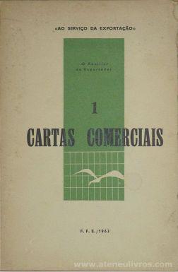 Autores ( Vários) - Cartas Comerciais - Ao Serviço Exportação - F.F.E. - 1963 - Lisboa - Desc.[237] pág / 23 cm x 15 cm / Br. «€5.00»