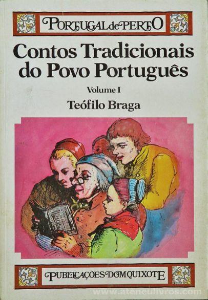 Teófilo Braga - Contos Tradicionais do Povo Português (Vol. I & II) (Portugal de Perto) - Publicações Dom Quixote -Lisboa - 1985/86. Desc.[280] + [301] pág / 23,5 cm x 16,5 cm / Br «€40.00»