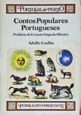 Adolfo Coelho - Contos Populares Portugueses (Prefácio de Ernesto Veiga de Oliveira) (Portugal de Perto) - Publicações Dom Quixote -Lisboa - 1985. Desc.[290] pág / 23,5 cm x 16,5 cm / Br «€15.00»