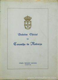 Boletim Oficial do Concelho de Nobreza - 1972 - Livraria Fernando Machado - Porto - 1972. Desc.[367] pág / 23 cm x 17 cm / Br. «€50.00»