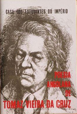 Tomaz Vieira da Cruz - Poesia Angolana - Casa de Estudos do Império - Lisboa - 2014. Desc.[64] pág / 19 cm x 13 cm / Br. «€5.00»