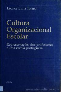 Leonor Lima Torres - Cultura Organizacional Escolar - Representações dos Professores Numa Escola Portuguesa - Celta Editora - Oeiras - 1997. Desc.[202] pág / 24 cm x 15,5 cm / Br. «€15.00»
