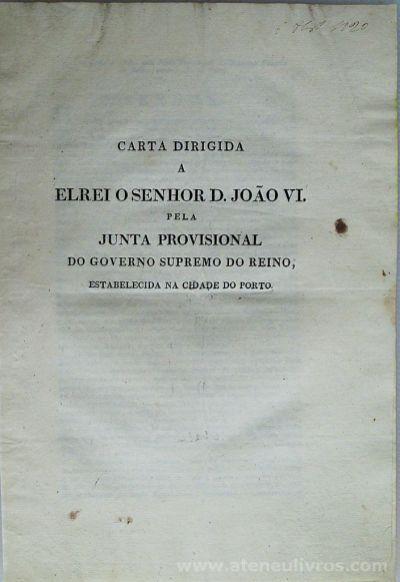Carta Dirigida a El Rei o Senhor D.João VI Pela Junta Provincial do Governo Supremo do Reino, estabelecida na Cidade do Porto. Lisboa 6 de Outubro de 1820(Fol - 4) «€30.00» (361)