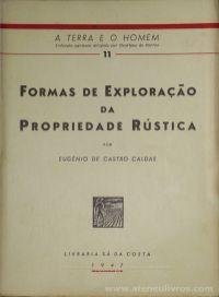 Eugenio de Castro Caldas - Formas de Exploração da Propriedade Rústica / A Terra e o Homem – Livraria Sá da Costa – Lisboa – 1947. Desc.[307] pág / 20 cm x 14 cm / Br. Ilus «€13.00»
