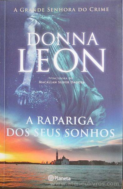 Donna Leon - A Rapariga dos Seus Sonhos - Planeta - Lisboa - 2013 «€10.00»