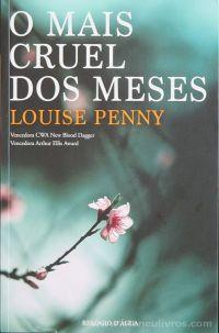 Louise Penny - O Mais Cruel dos Meses - Relógio de Água - Lisboa - 2016 «€10.00»