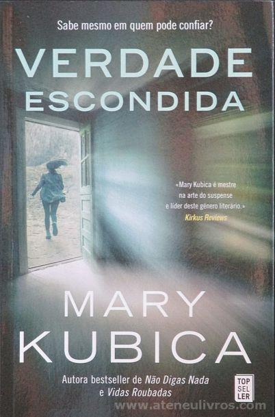 Mary Kubica - Verdade Escondida - Top Sel Ler - Amadora - 2016 «€10.00»