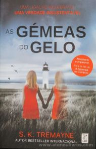 S. K. Tremayne - As Gêmeas do Gelo - Top Seller - Amadora - 2015 «€10.00»