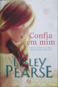 Lesley Pearse - Confia em Mim (Palavras Tantas Vezes Ditas) (Palavras Tantas Vezes Vãs) - Edições Asa - Alfragide 2016 «€10.00»