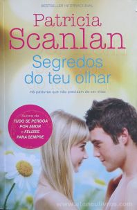 Patricia Scanlan - Segredos do Teu olhar - Quinta Essência - Alfragide - 2013 «€10.00»