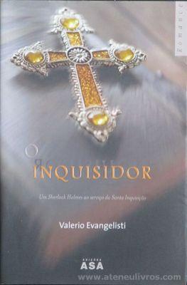 Valerio Evangelisti - O Inquisidor - Edições Asa - Porto - 2006 «€5.00»