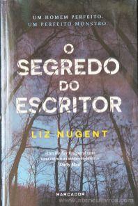 Liz Nugent - O Segredo do Escritor (Um Homem Perfeito * Um Perfeito Monstro) - Marcador Editora - Queluz de Baixo - 2016 «€5.00»
