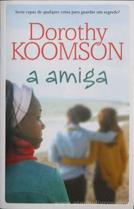 Dorothy Koomson - A Amiga - Porto Editora - Porto - 2017 «€10.00»