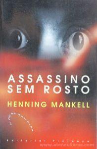 Henning Mankell - Assassino Sem Rosto - Editorial Presença - Lisboa - 2001 «€5.00»