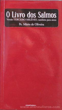 Pe. Mário de Oliveira - O Livro dos Salmos (Versão terceiro Milênio, Também Para Ateus) - Edium & Editores - Castelo Branco - 2012 «€10.00»