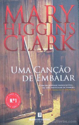 Mary Higgins Clark - Uma Canção de Embalar - Bertrand Editora - Lisboa - 2013 «€10.00»