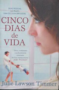 Julie Lawson Timmer - Cinco Dias de Vida - Edições Asa - Alfragide 2015 «€10.00»