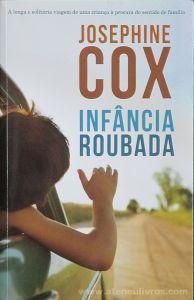 Josephine Cox - Infância Roubada - Porto Editora - Porto - 2014 «€10.00»
