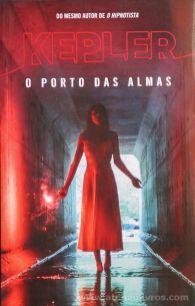 Lars kepler - O Porto das Almas - Porto Editora - Porto - 2017 «€10.00»