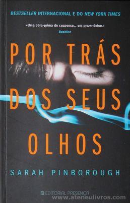 Sarah Pinborough - Por Trás dos Seus Olhos - Editorial Presença - Queluz de Baixo - 2018 «€10.00»