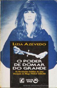 Lizia Azevedo - O Poder de Domar do Grande - Editora Record - Rio de janeiro - 1992 «€5.00»