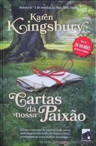 Karen Kingsbury - Cartas da Nossa Paixão - Top Seller - Amadora - 2013 «€10.00»
