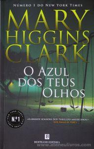 Mary Higgins Clark - O Azul dos Teus Olhos - Bertrand Editora - Lisboa - 2015 «€10.00»