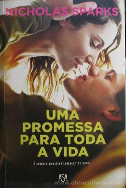 Nicholas Sparks - Uma Promessa Para Toda a Vida - Edições Asa - Porto - 2013 «€5.00»