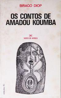 Birago Diop - Os Contos de Amadou Koumba (Vozes de África) - Edições 70 - Lisboa - 1979. Desc.[145] pág / 21,5 x 13,5 cm / Br. «€15.00»