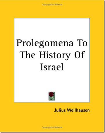 Prolegomena to the History of Israel--Julius Wellhausen