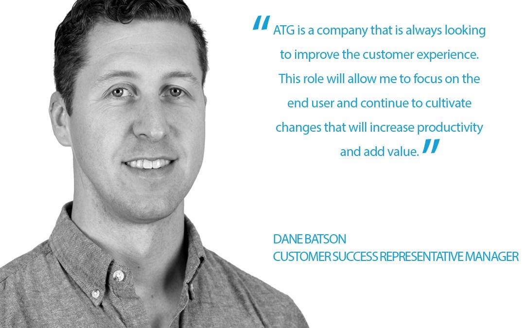 Why ATG? Dane Batson, Customer Success Representative Manager