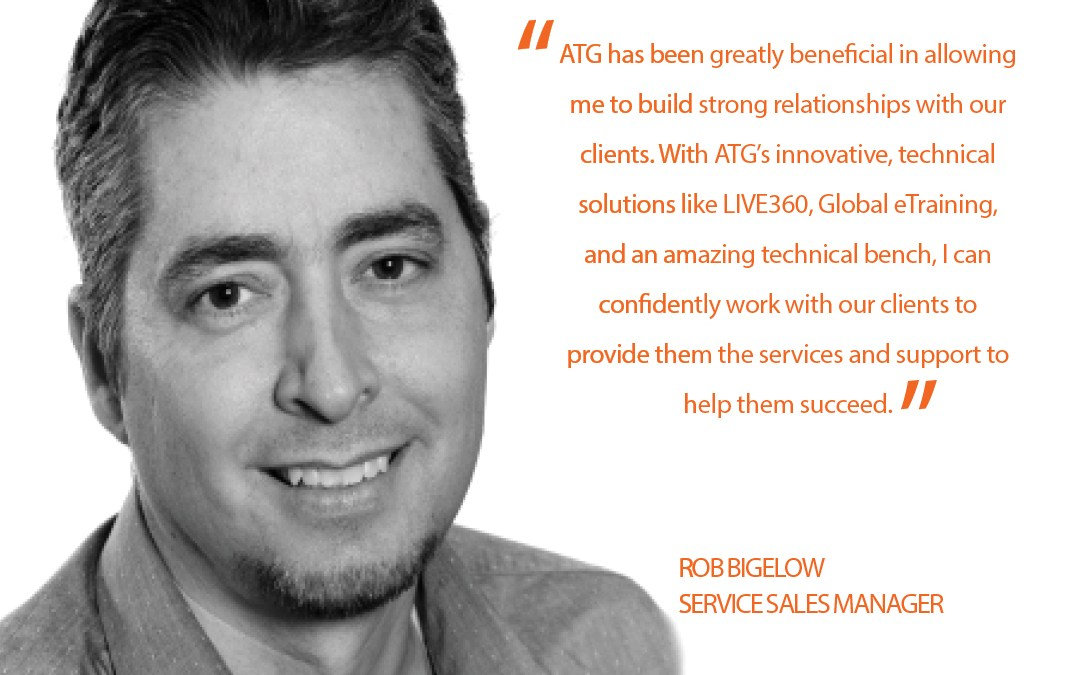 Why ATG? Rob Bigelow, GISP, Service Sales Manager