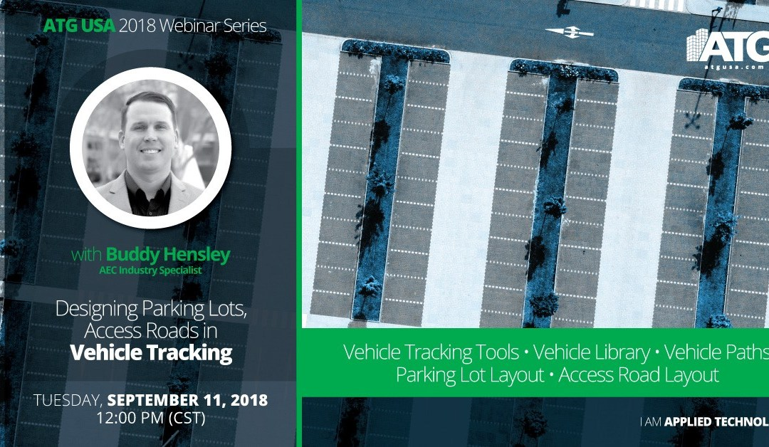 ATG Webinar: Designing Parking Lots, Access Roads in Vehicle Tracking