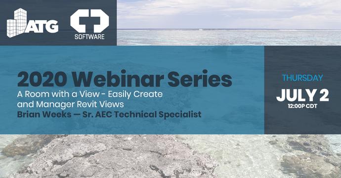 2020 Webinar Series: Create & Manage Revit Views