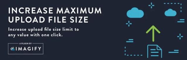 Increase Maximum Upload File Size