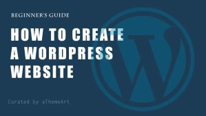 How to create a wordpress website: Step-by-Step Guide for Beginners