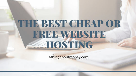 THE BEST CHEAP OR FREE WEBSITE HOSTING