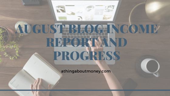 AUGUST BLOG INCOME REPORT AND PROGRESS