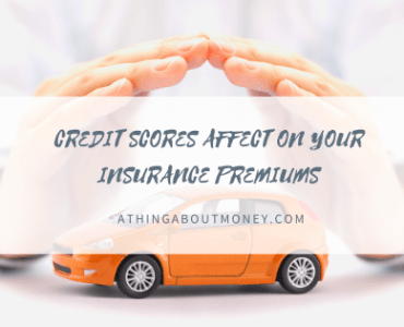 CREDIT SCORES AFFECT ON YOUR INSURANCE PREMIUMS