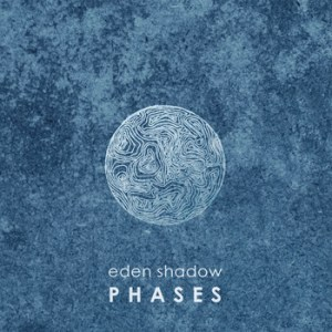Eden Shadow - Phases Artwork