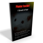 Shedding Light On The Plantar Fasciitis Medical Mystery!